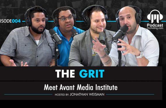 The Grit 004 Meet Avant Media Institute