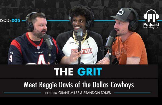 The Grit 005 Meet Reggie Davis of the Dallas Cowboys