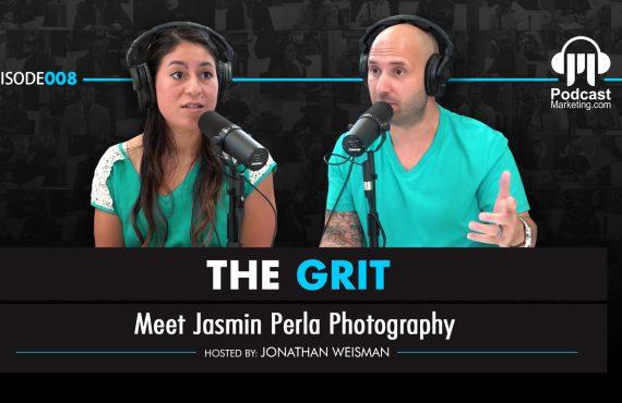 The Grit 008 | Meet Jasmine Perla