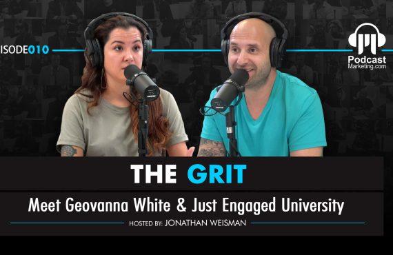 The Grit 010 | Meet Geovanna White