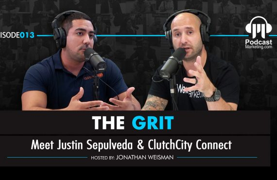 The Grit 013 | Meet Justin Sepulveda & Clutch City Connect
