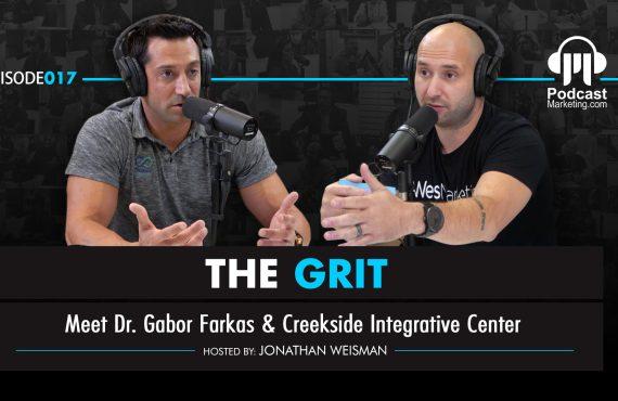 The Grit 017 | Meet Dr. Gabor Farkas & Creekside Integrative Center